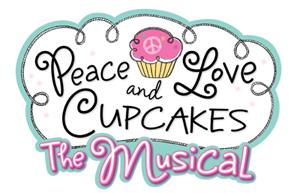 Peace, Love, and Cupcakes The Musical